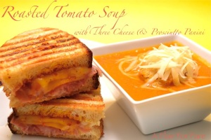 Roasted Tomato Soup with 3 Cheese & Proscuitto Panini